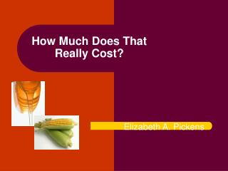 How Much Does That Really Cost?