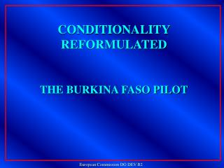 CONDITIONALITY REFORMULATED THE BURKINA FASO PILOT