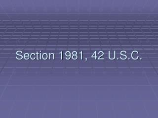 Section 1981, 42 U.S.C.