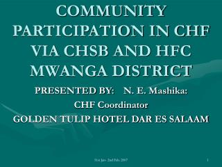 COMMUNITY PARTICIPATION IN CHF VIA CHSB AND HFC MWANGA DISTRICT