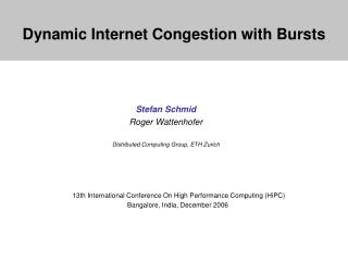 Dynamic Internet Congestion with Bursts