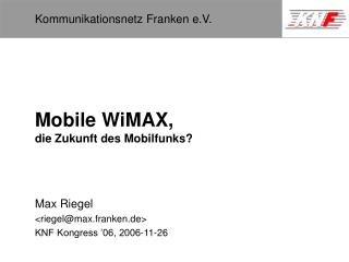 Mobile WiMAX, die Zukunft des Mobilfunks?