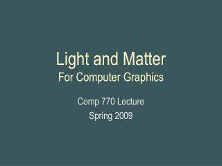 Light and Matter For Computer Graphics