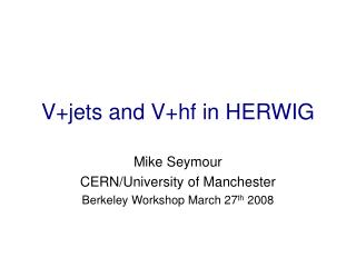 V+jets and V+hf in HERWIG