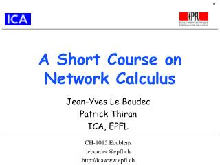 A Short Course on Network Calculus