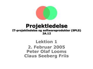 Projektledelse IT-projektledelse og softwareprodukter (SPLS)  2A.12