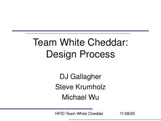 Team White Cheddar: Design Process