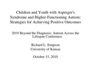 2010 Beyond the Diagnosis: Autism Across the Lifespan Conference Richard L. Simpson
