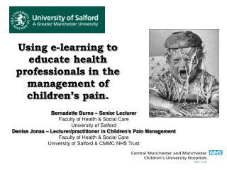 Using e-learning to educate health professionals in the management of children's pain.