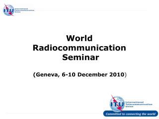 World  Radiocommunication  Seminar