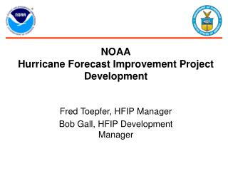 NOAA Hurricane Forecast Improvement Project Development
