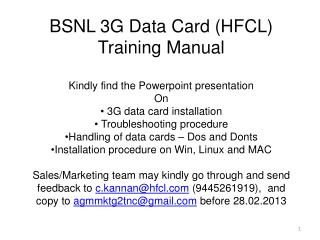 BSNL 3G Data Card (HFCL) Training Manual Kindly find the Powerpoint presentation  On