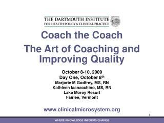 October 8-10, 2009 Day One, October 8 th Marjorie M Godfrey, MS, RN Kathleen Iaanacchino, MS, RN