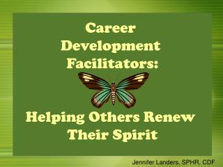 Career  Development  Facilitators: Helping Others Renew  Their Spirit