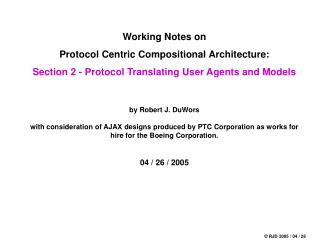 Working Notes on Protocol Centric Compositional Architecture: Section 2 - Protocol Translating User Agents and Models