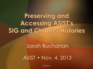 Preserving and Accessing ASIST�s  SIG and Chapter Histories
