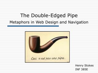 The Double-Edged Pipe Metaphors in Web Design and Navigation