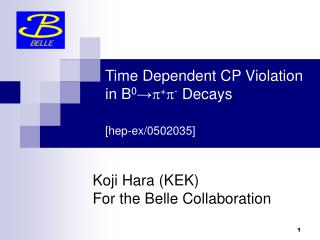 Koji Hara (KEK) For the Belle Collaboration