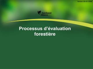Processus d��valuation foresti�re