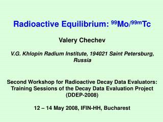 Radioactive Equilibrium:  99 Mo/ 99m Tc Valery Chechev