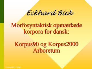 Morfosyntaktisk opmærkede korpora for dansk: Korpus90 og Korpus2000 Arboretum