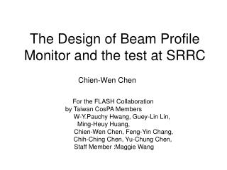 The Design of Beam Profile Monitor and the test at SRRC
