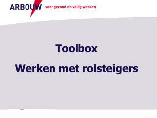 Toolbox Werken met rolsteigers