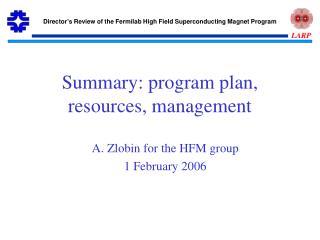 Summary: program plan, resources, management