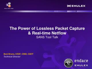 The Power of Lossless Packet Capture & Real-time  Netflow SANS Tool Talk