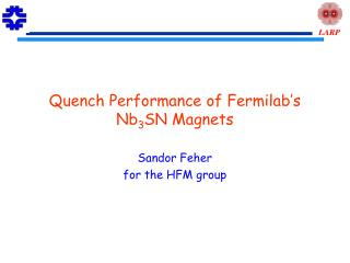 Quench Performance of Fermilab's  Nb 3 SN Magnets