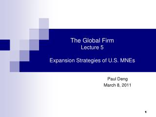 The Global Firm Lecture 5 Expansion Strategies of U.S. MNEs