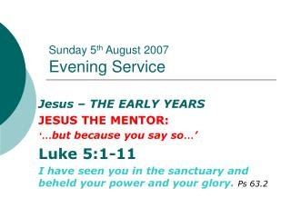Sunday 5 th  August 2007 Evening Service