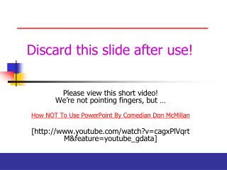 Discard this slide after use!
