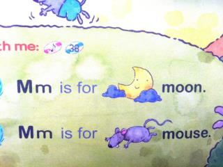 Mm, Mm, Mm,  Mm is for  moon . Mm, Mm, Mm,  Mm is for  mouse . Mm,  / m /,  moon .