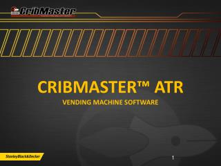 Cribmaster™ ATR Vending Machine Software