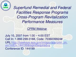 CPRM Webinar July 10, 2007 from 1:00 – 4:00 EST Call In: 1-866-299-3188, Code: 7036039924#