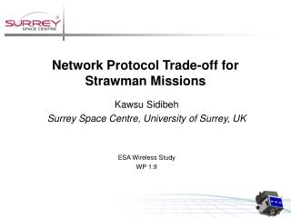 Network Protocol Trade-off for Strawman Missions