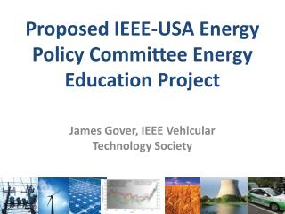 Proposed IEEE-USA Energy Policy Committee Energy Education Project