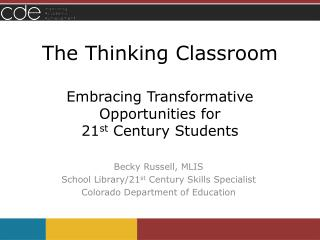 The Thinking Classroom Embracing Transformative Opportunities for  21 st  Century Students