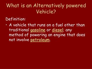 What is an Alternatively powered Vehicle?