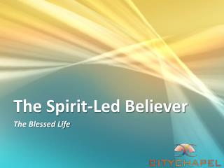 The Spirit-Led Believer
