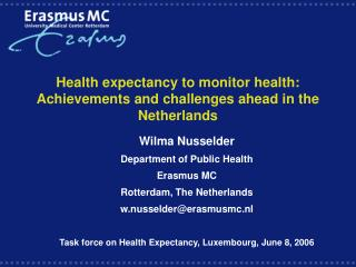 Health expectancy to monitor health: Achievements and challenges ahead in the Netherlands