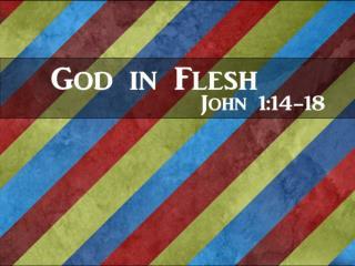 John 1:14-18 ESV