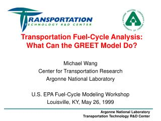 Transportation Fuel-Cycle Analysis: What Can the GREET Model Do?