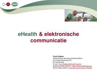 eHealth  & elektronische communicatie
