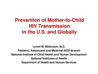 Prevention of Mother-to-Child  HIV Transmission  in the U.S. and Globally