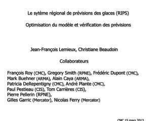 Le sytème régional de prévisions des glaces (RIPS)