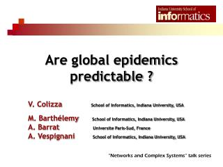 Are global epidemics predictable ?