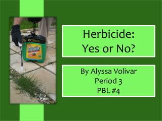 Herbicide: Yes or No?