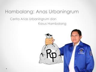 Cerita Anas Urbaningrum  dan Kasus Hambalang